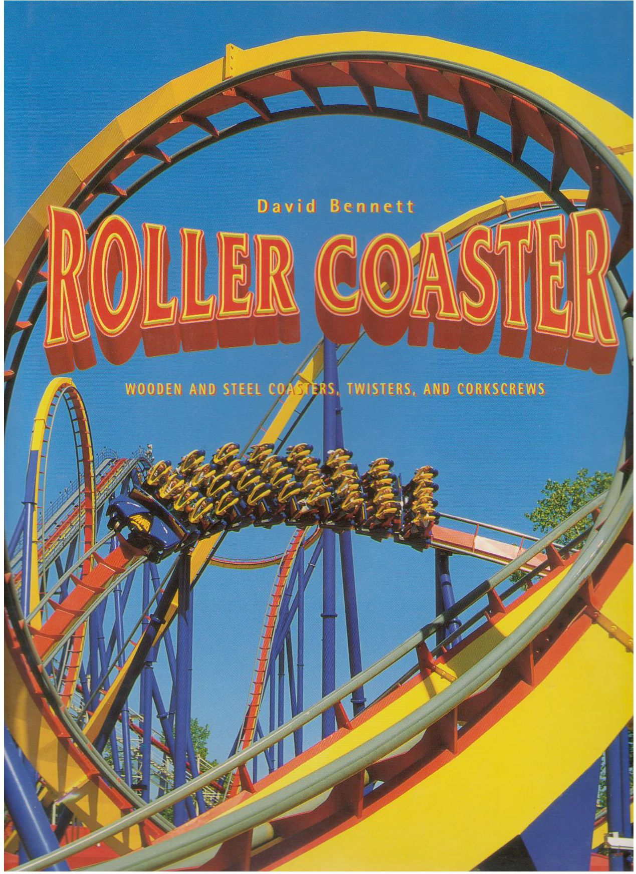 Roller Coaster: Wooden and Steel Coasters, Twisters and Corkscrews, Bennett, David